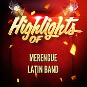 Highlights Of Merengue Latin Band by Various Artists