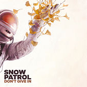 Don't Give In by Snow Patrol