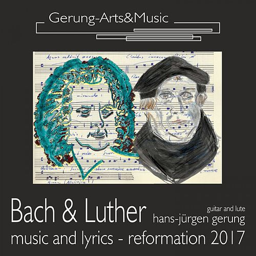 Bach & Luther: Reformation 2017 by Hans-Jürgen Gerung