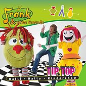 Tip Top Halli Hallo Kindershow von Frank Und Seine Freunde (