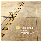 My Tech House - Spring Edition 2018 von Various Artists