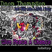 Give Peace a Chance (feat. Nicky Addeo & Felicia A. Farley) de Deon Thompson