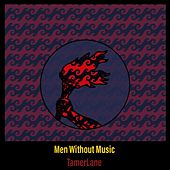 Men Without Music by Tamerlane