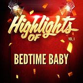 Highlights of bedtime baby, vol. 1 by Bedtime Baby