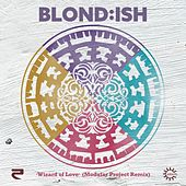 Wizard of Love (Modular Project Radio Remix) by Blond:ish