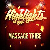 Highlights of Massage Tribe by Various Artists