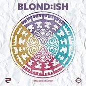 Wizard of Love (Radio Edit) by Blond:ish