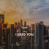 I Need You von T.M.W.