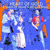 A Touch of Velvet a Sting of Brass by Heart Of Gold