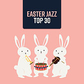 Easter Jazz (Top 30 Classic Gospel Jazz Music, Smooth & Easy Listening) de Background Instrumental Music Collective