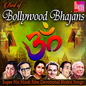 Best of Bollywood Bhajans Super Hit Hindi Film Devotional Bhakti Songs by Various Artists