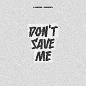 Don't Save Me (feat. Obenewa) by Campfire