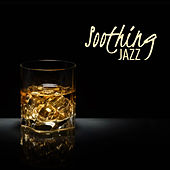 Soothing Jazz (Best Sound of Jazz, Instrumental, Smooth, Delicate, Jazz Lounge) von Various Artists