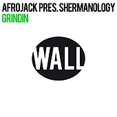 Grindin by Shermanology