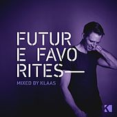 Future Favorites (Mixed by Klaas) von Various Artists