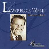 Biggest Hits by Lawrence Welk