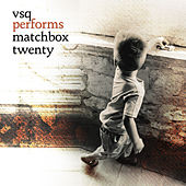 The String Quartet Tribute To Matchbox Twenty de Various Artists