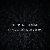 I Fall Apart (Acoustic) by Kevin Simm