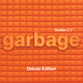 Version 2.0 (20th Anniversary Deluxe Edition Remastered) by Garbage