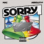 Sorry (feat. Absolut-P) by Mac