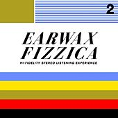 Earwax Fizzica 2 by Various Artists