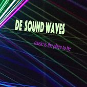 Music Is the Place to Be by De Sound Waves