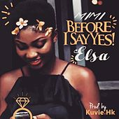 Before I Say Yes by Elsa