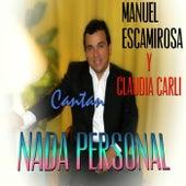 Nada Personal by Manuel Escamirosa