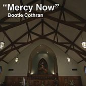 Mercy Now by Bootie Cothran
