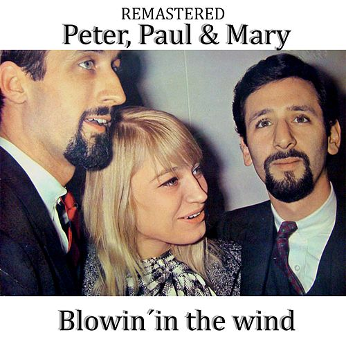 Blowin' in the Wind by Peter, Paul and Mary