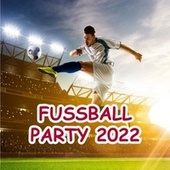 Fussball Party 2018 von Various Artists