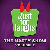 Just for Laughs: The Nasty Show, Vol. 2 de Various Artists