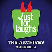 Just for Laughs: The Archives, Vol. 3 by Various Artists
