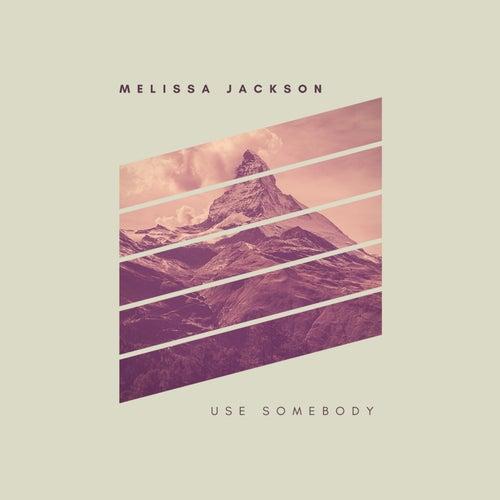 Use Somebody de Melissa Jackson