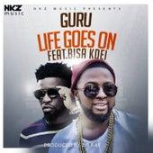 Life Goes On (feat. Bisa Kdei) by Guru