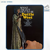 What I'm Cut Out to Be by Dottie West