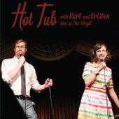 Hot Tub with Kurt and Kristen: Live at The Virgil by Kurt Braunohler