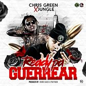 Ready Pa Guerrear (feat. Jungle) de Chris Green