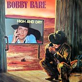 High and Dry by Bobby Bare