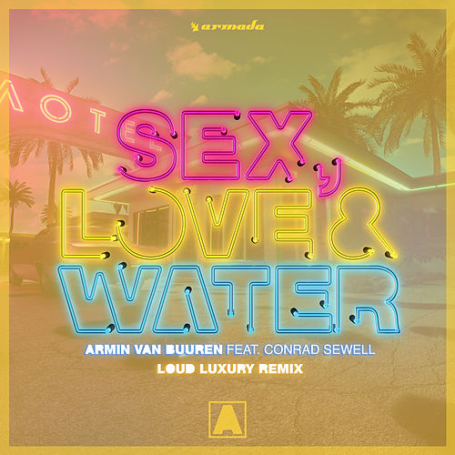 Sex, Love & Water (Loud Luxury Remix) by Armin Van Buuren