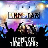 Lemme See Those Hands von Arnstar