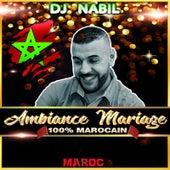 Ambiance Mariage 100% Marocain by Dj Nabil