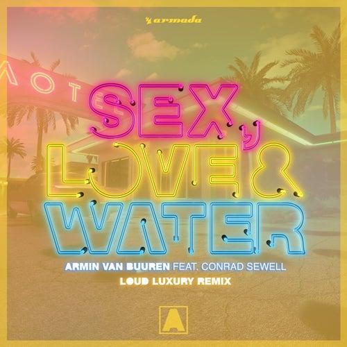Sex, Love & Water (Loud Luxury Remix) de Armin Van Buuren