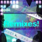 Where, Who, When? (Remixes!) von Dollii