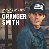 Happens Like That (Acoustic) by Granger Smith
