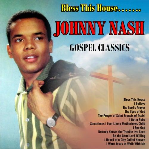 Bless This House……..Gospel Classics de Johnny Nash