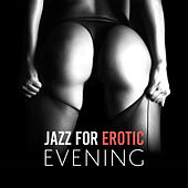 Jazz for Erotic Evening by The Jazz Instrumentals