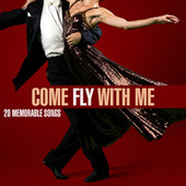 Come Fly With Me - 20 Memorable Songs de Various Artists