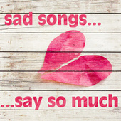 Sad Songs Say So Much de Various Artists