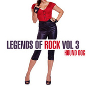Legends Of Rock - Hound Dog, Vol. 3 de Various Artists